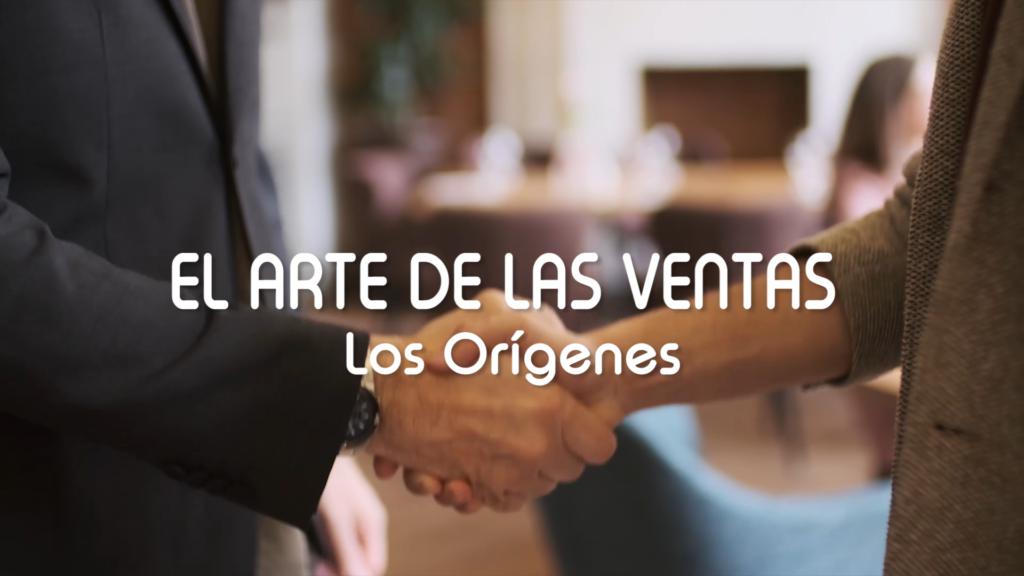 El arte de las ventas – Los Orígenes